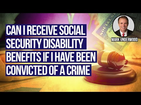 Can I get social security disability benefits if i have been convicted of a crime?