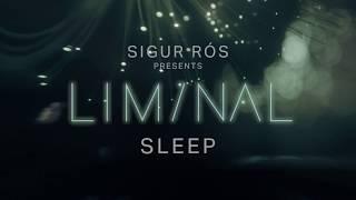 sigur rós presents liminal sleep: sleep 5