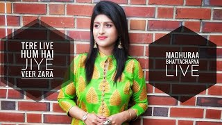 Tere Liye Hum Hai Jiye | Veer Zaara | Madhuraa Bhattacharya | Live