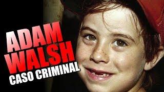 O CASO ADAM WALSH