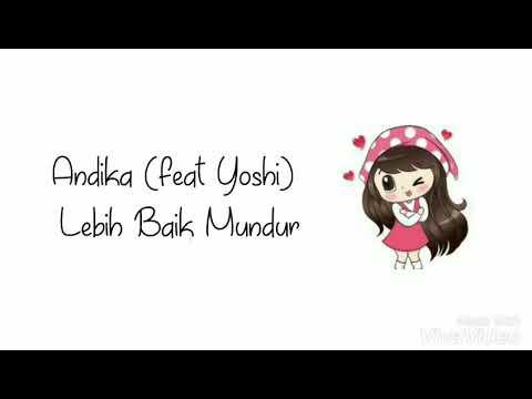 Lebih Baik Mundur - Andika (ft. Yoshi) (Full Video Lyric versi Kartun)