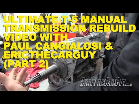 Ultimate T-5 Manual Transmission Rebuild with Paul Cangialosi & EricTheCarGuy (Part 2)