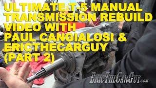 Кінцевою Т-5 механічна коробка передач відновити з пів Cangialosi & EricTheCarGuy (Частина 2)