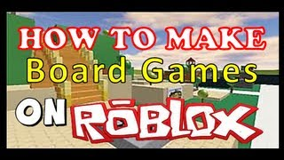 How to make a Board Game on ROBLOX - MADDOGS1's Tutorials