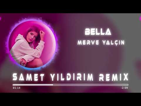 Merve Yalçın - Bella ( Samet Yıldırım Remix ) indir