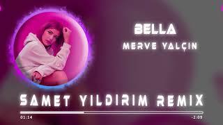 Merve Yal  in - Bella  Samet Yildirim Remix  Resimi