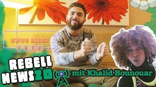 Rebell News #20 mit Khalid Bounouar