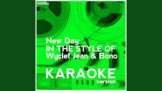 New Day (In the Style of Wyclef Jean & Bono) (Karaoke Version)
