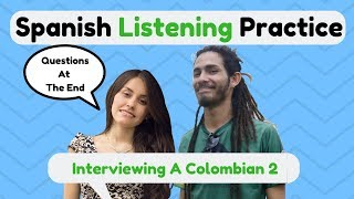 Spanish Listening Activity: Interviewing a Colombian  [Interview #12] (2018)🆕