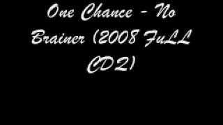 One Chance No Brainer 2008 FuLL CDQ