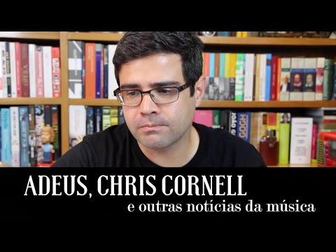 Adeus, Chris Cornell! e outras notícias da musica | Notícias | Alta Fidelidade