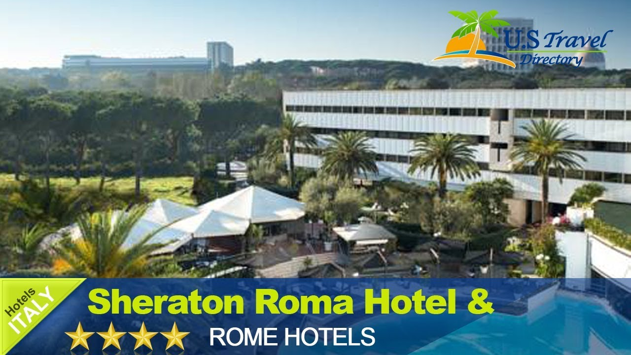 Sheraton Roma Hotel Conference Center 4 Stars Hotel In Rome Italy Youtube