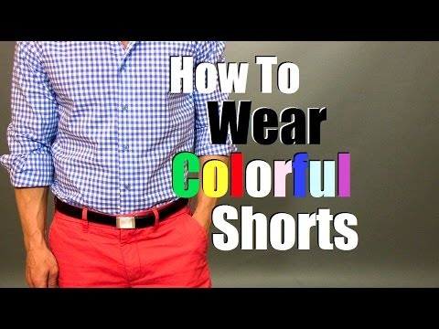 How to Wear Colorful Shorts / I Am Alpha M