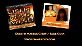 Open Your Mind (OYM) Radio - Master Choy / Sage Guia - Nov 1st 2015