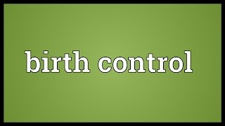 Birth control Meaning