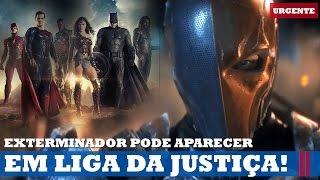 LIGA DA JUSTIÇA: EXTERMINADOR EM NOVO VÍDEO DO FILME! | Urgente #58