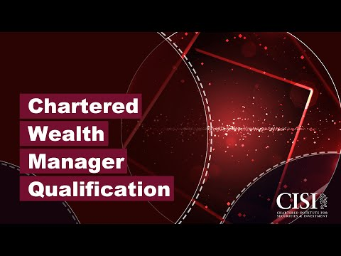 Why choose the CISI's Chartered Wealth Manager Qualification?