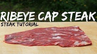 Ribeye Cap Steak - Steak Tutorial