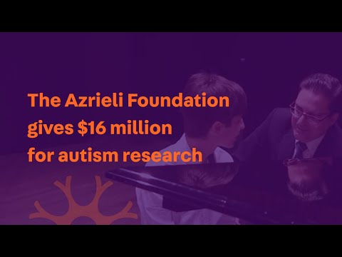 The Azrieli Foundation gives $16 million for autism research