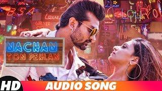 Nachan Ton Pehlan (Full Audio Song)   Yuvraj Hans   Jaani   B Praak   Latest Punjabi Song 2018