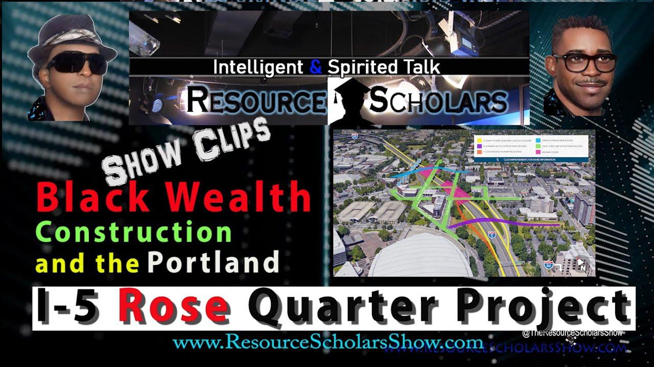 Black Wealth Building & the i-5 Rose Quarter Improvement Project Show Clips