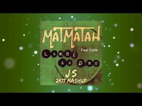 Matmatah feat Celtik- Lambé An Dro (JS 2K17 MASHUP)