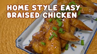 How to Cook Easy Braised Chicken | Delicious Home Style Recipe