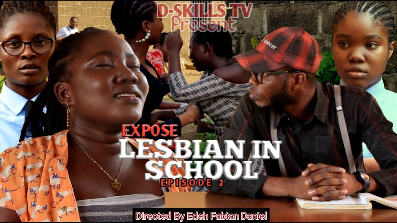Download Expose (Lesbian in School) Episode 2. Lastest Nollywood movie as Directed By Edeh Fabian Daniel