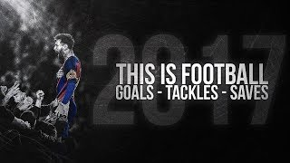 This is Football 2018  Best Goals Skills Saves  Tackles 1718
