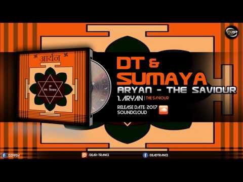 DT & Sumaya - Aryan (The Saviour)