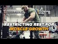 Restricting Rest for Muscle Growth (Part 2 of 4)
