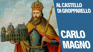 Carlo Magno e il Castello di Gropparello