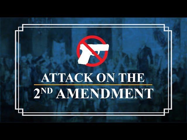 Attack on the 2nd Amendment | Constitution Corner