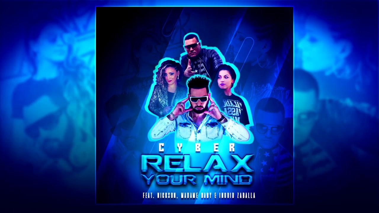 Cyber ft. Nickson, Madame Gaby e Ingrid Zaballa - Relax Your Mind (ÁUDIO)