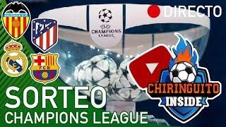 REACCIONES al sorteo de la CHAMPIONS LEAGUE con El Chiringuito