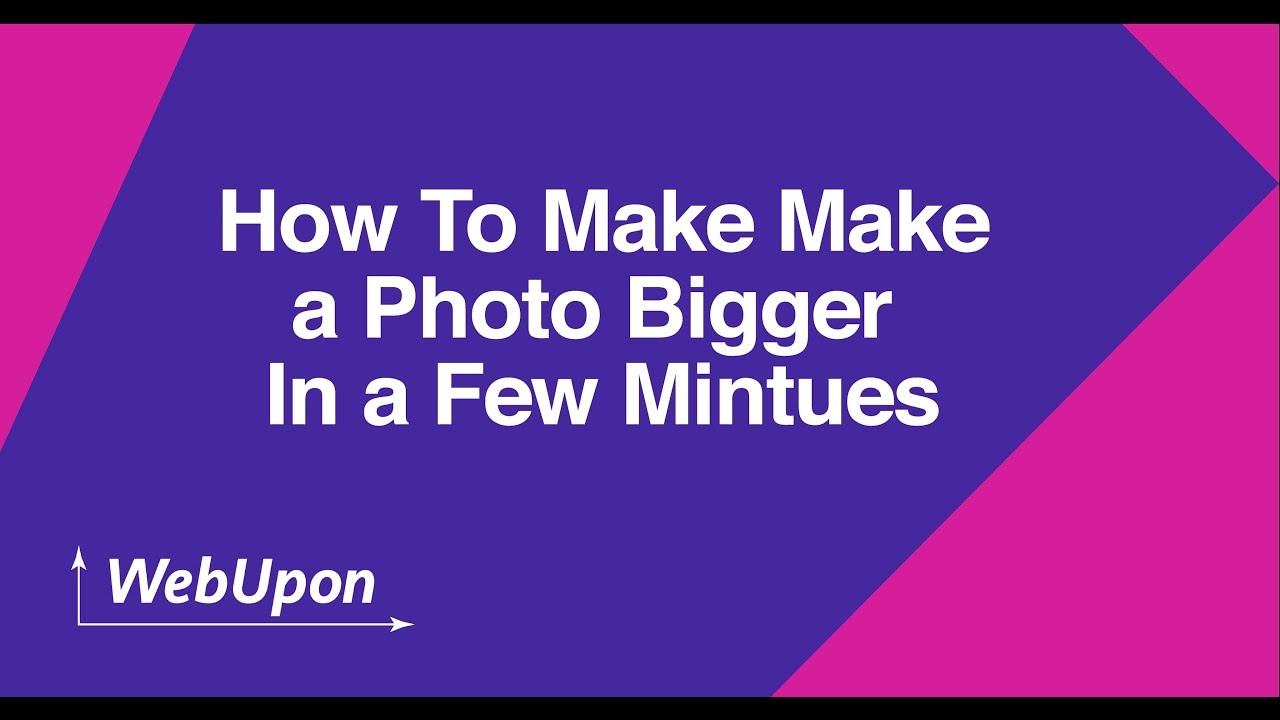 Make the Picture Bigger? - Image Enlarger - Free Online
