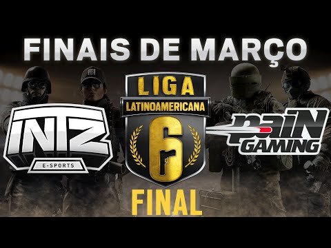 INTZ e-Sports VS paiN Gaming - Liga Six (PC) LATAM Finais de Março - Rainbow Six Siege