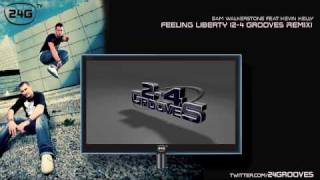 Sam Walkertone feat. Kevin Kelly - Feeling Liberty (2-4 Grooves Remix)