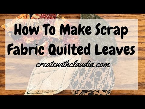 How to Make Scrap Fabric Quilted Fall Leaves