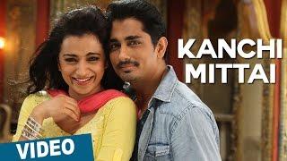 Kanchi Mittai Video Song | Kalavathi | Siddharth | Trisha | Hansika Motwani | Hiphop Tamizha