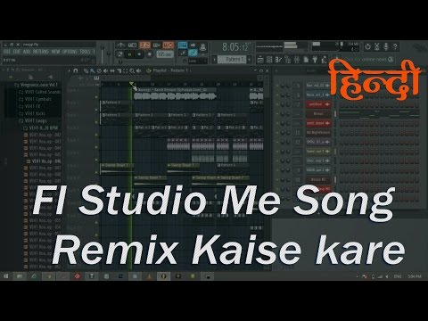 Fl studio me Song Remix kaise Kare (Hindi \Urdu Tutorial)  FL Studio Tutorial Hindi