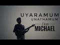 Uyaramum Unathamum | Wesley Maxwell | Bass Cover - Don Michael