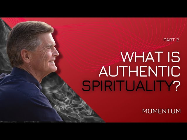 What is True Spirituality?, Part 2