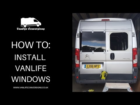 HOW TO: INSTALL VANLIFE WINDOWS