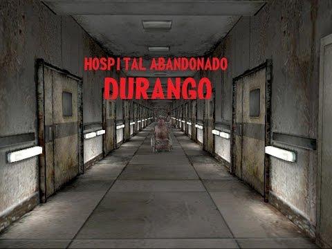 Hospital Abandonado En DURANGO