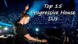 Top 15 Progressive House DJs