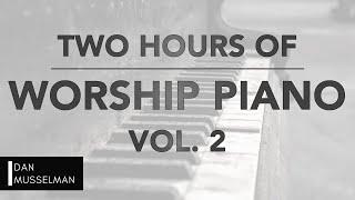Two Hours of Worship Piano, Vol  2 | Hillsong | Bethel | Elevation | Kari Jobe | Maverick City Music
