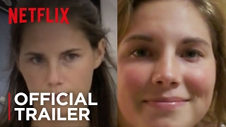 Amanda Knox | Official Trailer [HD] | Netflix