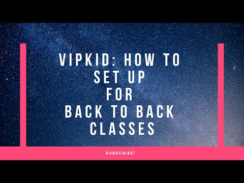 vipkid:-how-to-setup-for-back-to-back-classes