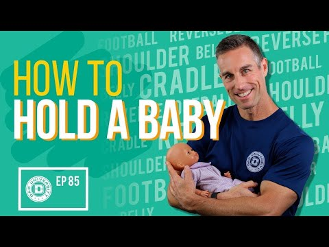 How to Hold a Baby – Secure Newborn Holds For New Parents | Dad University